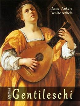 Artemisia Gentileschi (Français) - Peintures Baroques (French Edition) by [Ankele, Denise, Ankele, Daniel]