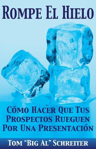 ??WORK?? Rompe El Hielo: Cómo Hacer Que Tus Prospectos Rueguen Por Una Presentación (Spanish Edition). Ibero since GRETA proximo Piano