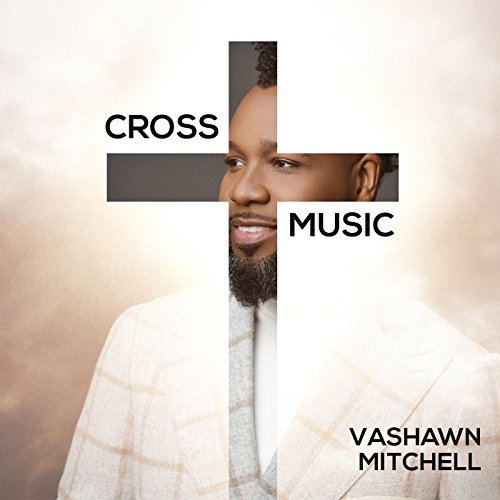 Vashawn Mitchell - Cross Music EP (2018)