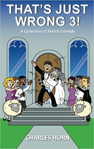 Lire des livres gratuitement en ligne sans téléchargementThat's Just Wrong 3! (a collection of sketch comedy) by Charles Horn (French Edition) PDF CHM