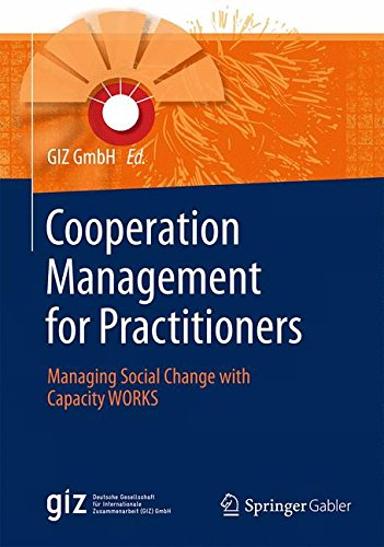 Cooperation Management For Practitioners  Managing Social Change With Capacity WORKS