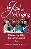 img - for The Joy of Belonging: Discovering Who You Are in Christ book / textbook / text book