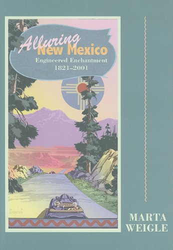 Read Online Alluring New Mexico: Engineered Enchantment, 1821-2001 ebook