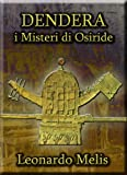 DENDERA i Misteri di Osiride (SHARDANA i custodi del Tempo) (Italian Edition)