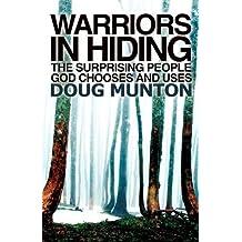 WARRIORS IN HIDING by Doug Munton (2008-09-27)
