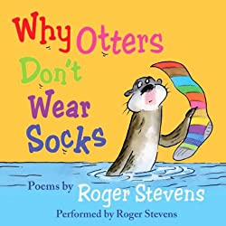 Why Otters Don't Wear Socks and other Poems