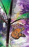 A Blind Soul, Luciano DeSanctis, 1452013543