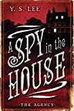 The Agency: A Spy in the House (The Agency Mysteries)