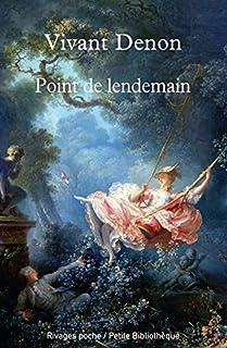Point de lendemain, Denon, Dominique Vivant