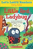 Let's Learn Readers: Little Red Ladybug, Scholastic Teaching Resources, 054568630X