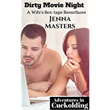 Dirty Movie Night: A Sweet Wife's Sex Tape Resurfaces (Adventures in Cuckolding Book 6)