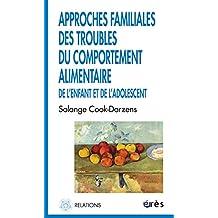 APPROCHES FAMILIALES DES TROUBLES DU COMPORTEMENT ALIMENTAIRE ENFANT ET ADO