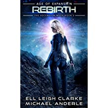 Rebirth: Age Of Expansion - A Kurtherian Gambit Series (The Ascension Myth Book 5)