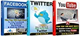 Facebook: Twitter: YouTube: The Ultimate Social Media Trilogy: 3 in 1 Box Set: How To Market & Make Money With Facebook, Twitter & YouTube (Facebook Marketing, ... Marketing, YouTube Marketing, Social Media)