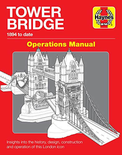(Tower Bridge Operations Manual: 1894 to date - Insights into the history, design, construction and operation of this London icon)