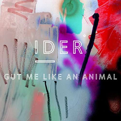 Gut Me Like An Animal [Explicit]