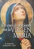 Un Mes de Oraciones con la Virgen Maria, Francis Gargani, 0764820494