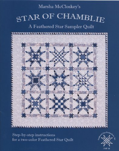 Quilt Pattern Feathered Star - Star of Chamblie: A Feathered Star Sampler Quilt
