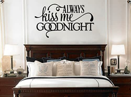 Always kiss me goodnight above bed vinyl wall - What to put on wall above bed ...