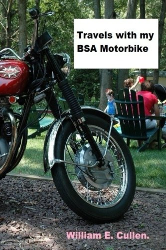 Travels with my BSA Motorbike.: Where did I go to?