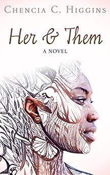 Her & Them by [Higgins, Chencia C.]