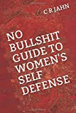 img - for NO BULLSHIT GUIDE TO WOMEN'S SELF DEFENSE book / textbook / text book