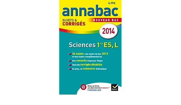Annales Annabac 2014 Sciences 1re ES, L: Sujets et corrigés du bac - Première ES, L: 9782218969461: Amazon.com: Books
