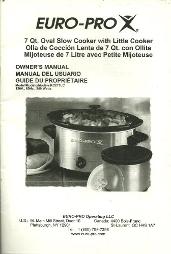 Owner's Manual for the EURO PRO 7 Qt. OVAL SLOW COOKER WITH LITTLE COOKER (MODEL KC271LC IN SPANISH AND FRENCH TOO) (Euro Pro Manuals)