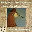 The Rubaiyat of Omar Khayyam Hörbuch von Isaac Dooman - translator, Omar Khayyam Gesprochen von: Denis Daly
