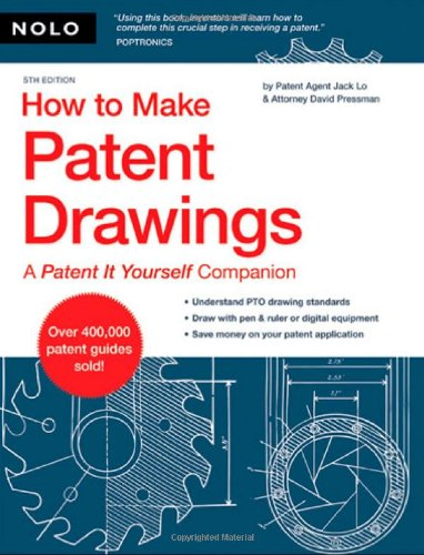 How to Make Patent Drawings: A Patent It Yourself Companion (HOW TO MAKE PATENT DRAWINGS YOURSELF)