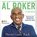 Never Goin' Back: Winning the Weight-Loss Battle for Good Audiobook by Al Roker Narrated by Al Roker