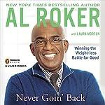 Never Goin' Back: Winning the Weight-Loss Battle for Good | Al Roker