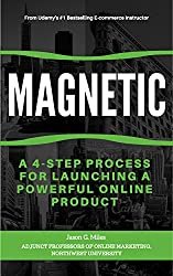 Magnetic: A 4-Step Process For Launching A Powerful Online Product