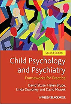 Child Psychology and Psychiatry: Frameworks for Practice, 2nd Edition by David Skuse (2011-06-27)