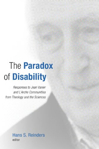 The Paradox of Disability: Responses to Jean Vanier and L'Arche Communities from Theology and the Sciences
