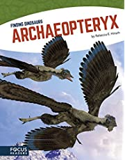 Archaeopteryx (Focus Readers: Finding Dinosaurs: Navigator Level)