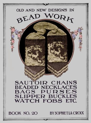 Read Online Sophie T. LaCroix #20 c.1920 - Old & New Designs in Bead Work pdf