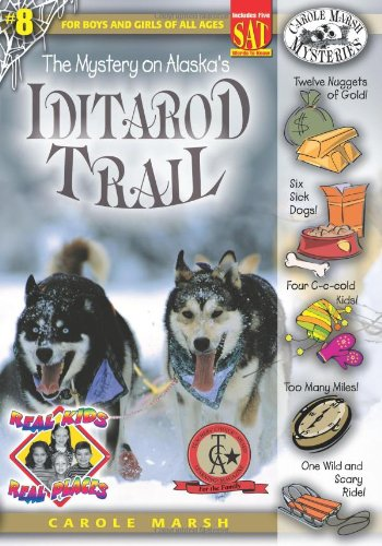 Read Online The Mystery on Alaska' s Iditarod Trail (Carole Marsh Mysteries) (Real Kids Real Places) PDF
