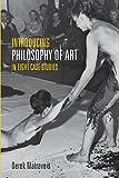 Introducing Philosophy of Art : Eight Case Studies, Matravers, Derek, 1844655377