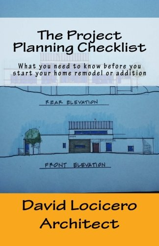 The Project Planning Checklist: What you need to know before you start your home remodel or addition
