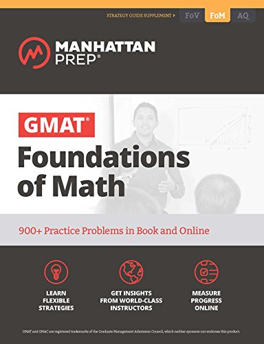 Pdf Education GMAT Foundations of Math: 900+ Practice Problems in Book and Online (Manhattan Prep GMAT Strategy Guides)