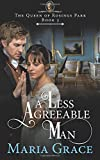 A Less Agreeable Man: A Pride and Prejudice Variation (The Queen of Rosings Park) (Volume 3)