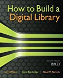 img - for How to Build a Digital Library, Second Edition (The Morgan Kaufmann Series in Multimedia Information and Systems) book / textbook / text book