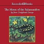 The Moon of the Salamanders   Jean Craighead George