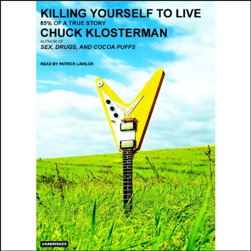 Killing Yourself to Live: 85% of a True Story by Tantor Audio