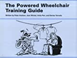 The Powered Wheelchair Training Guide, Axelson, Peter and Minkle, Jean , 1882632117