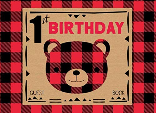 1st Birthday Guest Book: Red and Black Lumberjack Themed Happy Birthday Sign In Party Message Book and Gift Log for First Baby Anniversary , Rustic Buffalo Plaid Memory Journal, Cute Bear Design -