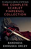 The Complete Scarlet Pimpernel Collection (Illustrated)