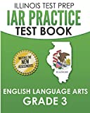 IAR Practice Test Book English Language Arts Grade 3: Preparation for the Illinois Assessment of Readiness ELA Test