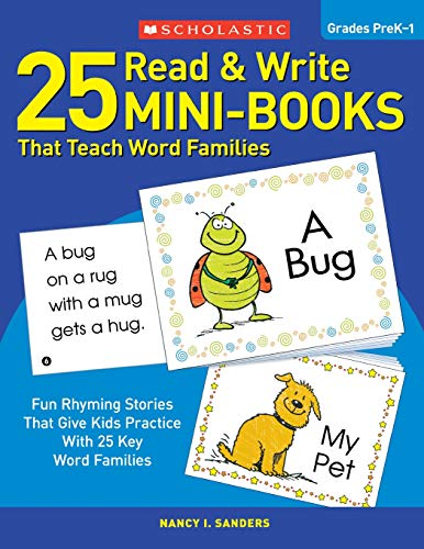 (25 Read & Write Mini-Books That Teach Word Families: Fun Rhyming Stories That Give Kids Practice With 25 Keyword)
